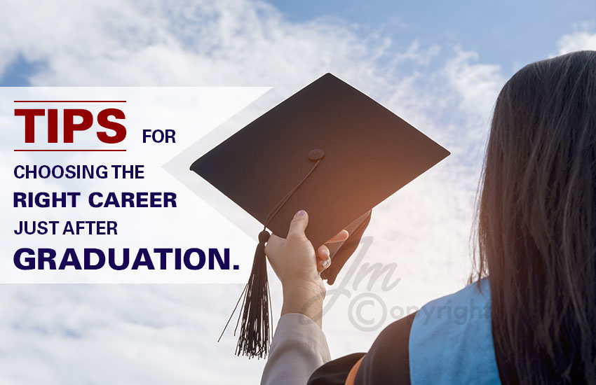 tips-for-choosing-the-right-career-just-after-graduation