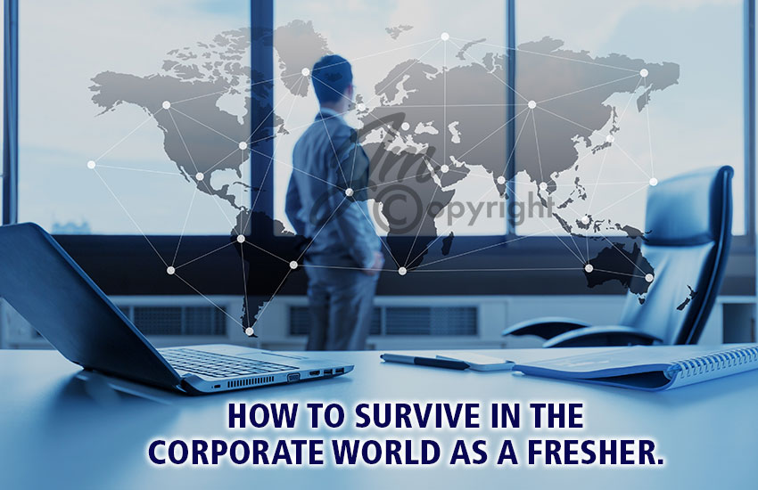 11-tips-that-can-help-freshers-deal-with-the-corporate-world.