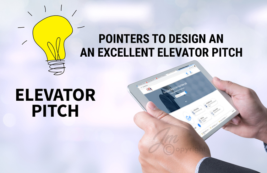 Pointers to Design an excellent Elevator Pitch